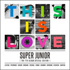 �����ִϾ� (SuperJunior) 7�� - ����� ����� [THIS IS LOVE] [����� ���� 10�� �� 1�� ���� ��]